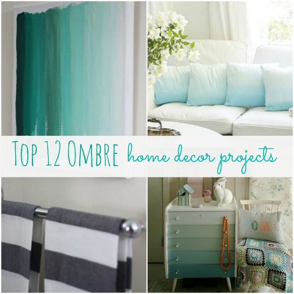 Top 12 Ombre Home Decor Projects - lizmarieblog.com