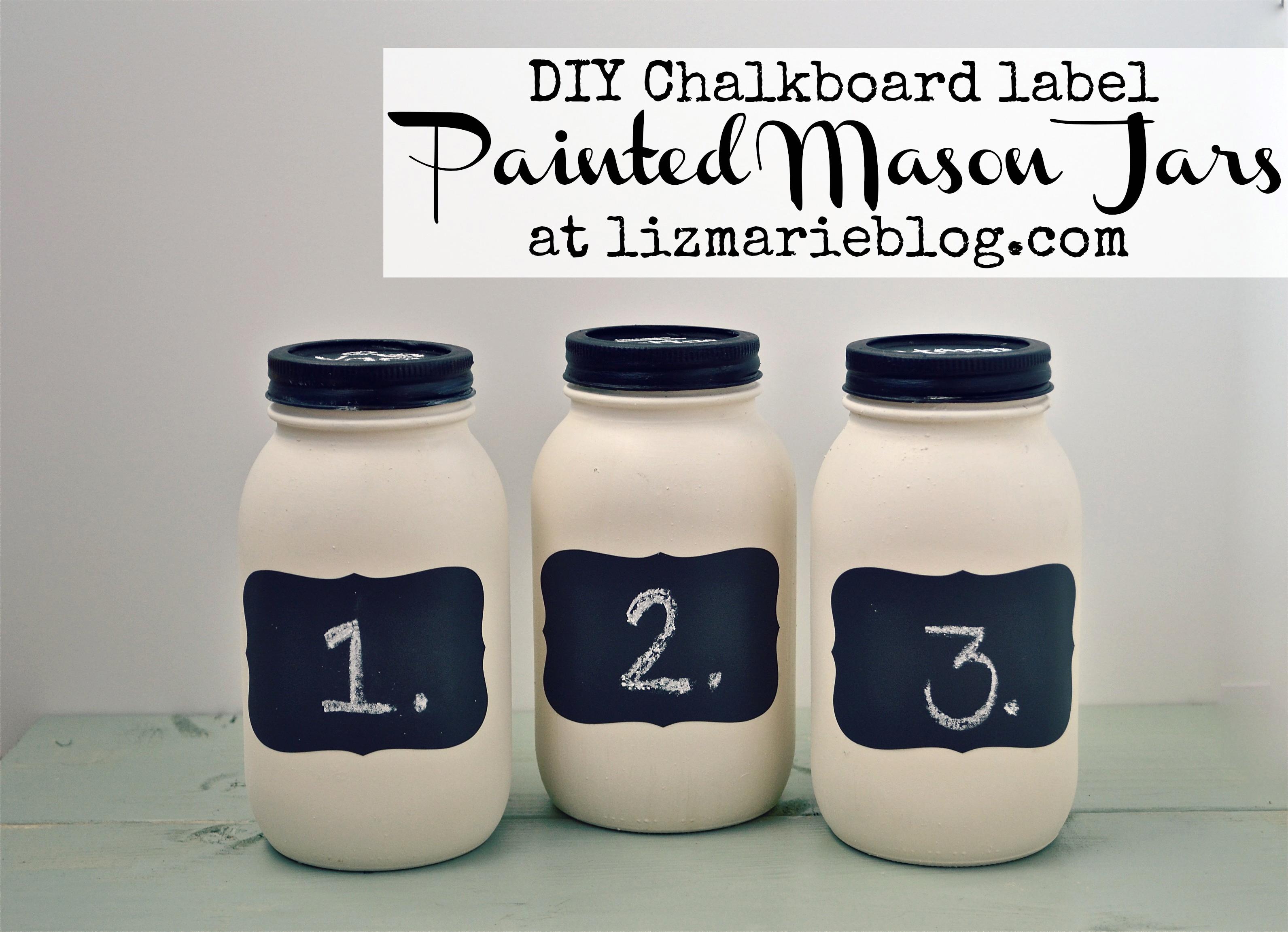 Diy Chalkboard Label Mason Jars Liz Marie Blog