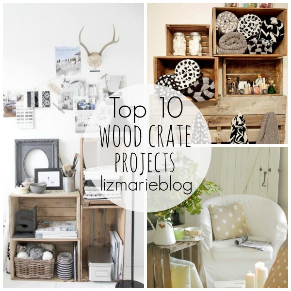 Top 10 Wood Crate Projects- lizmarieblog.com