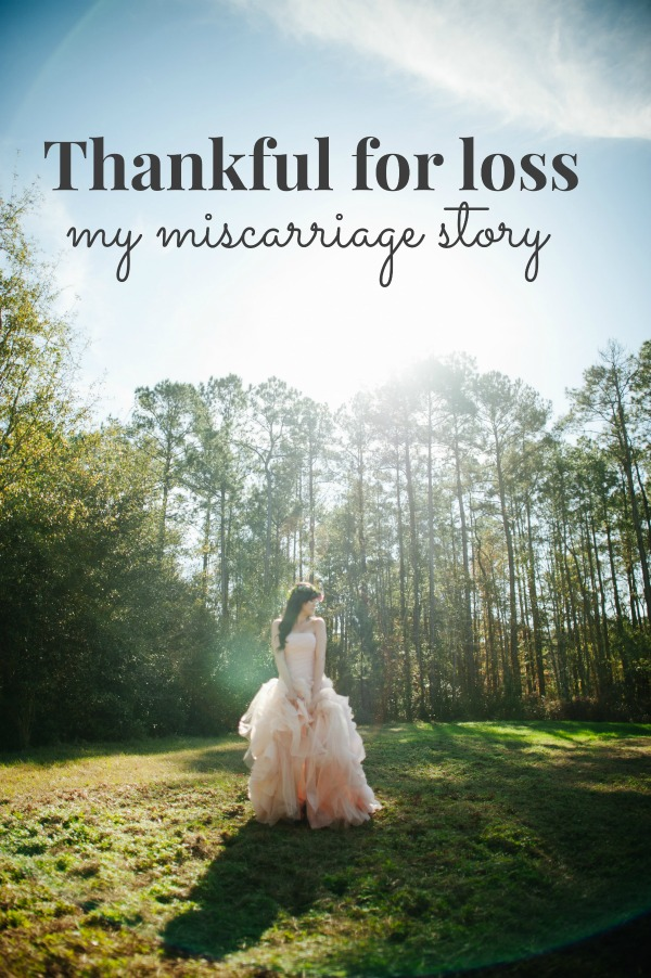 Thankful for loss - my miscarriage story