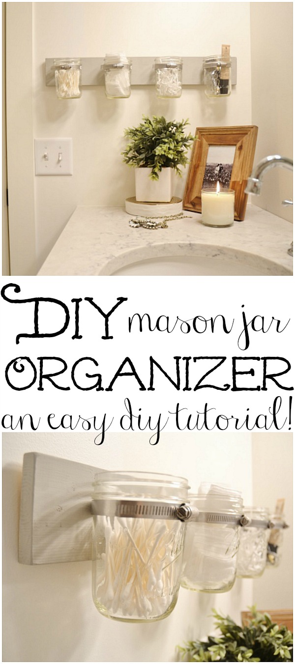 Super easy DIY mason jar orgnanizer!