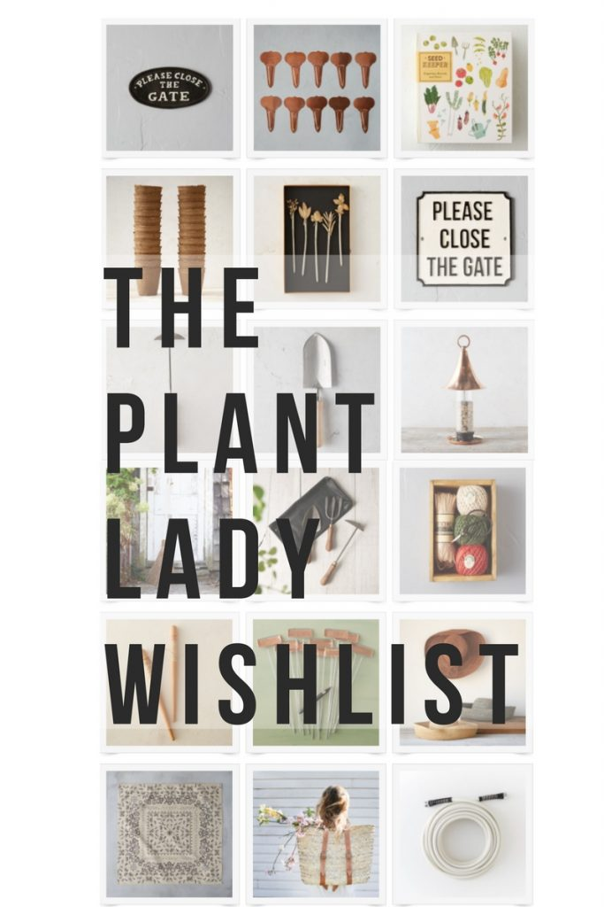 Plant Lady Wishlist, A Garden Wish List For Every Plant Lady