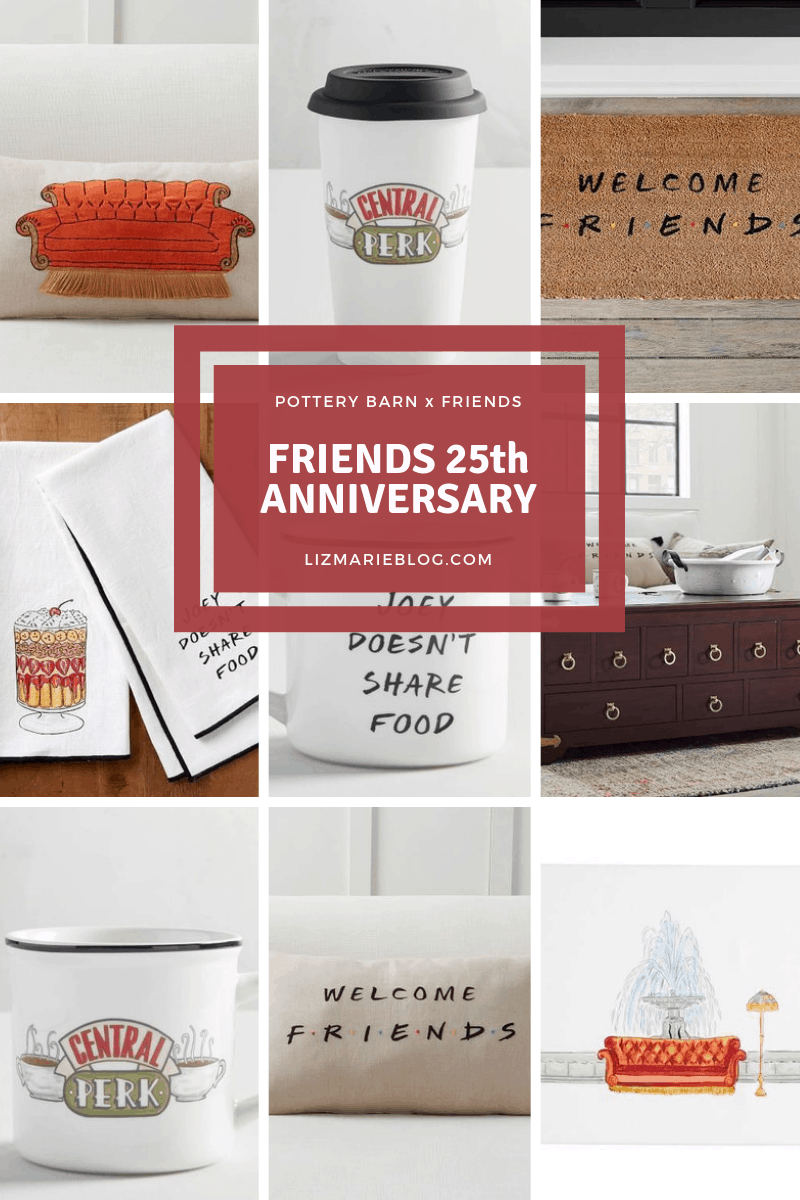 Friends Anniversary Collection with Pottery Barn