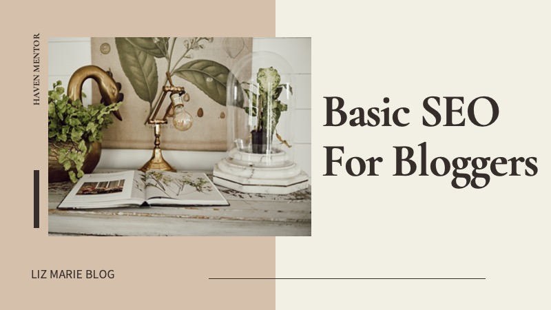 Basic SEO for Bloggers by Liz Marie